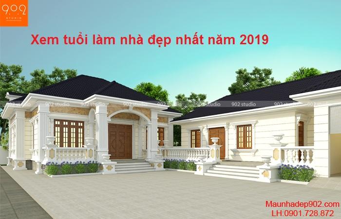 Xem tuổi làm nhà đẹp nhất 2019