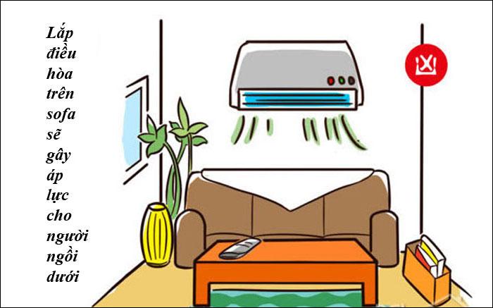 Không nên đặt điều hòa ngay phía trên vị trí sofa, tránh ảnh hưởng tới sức khỏe của người ngồi